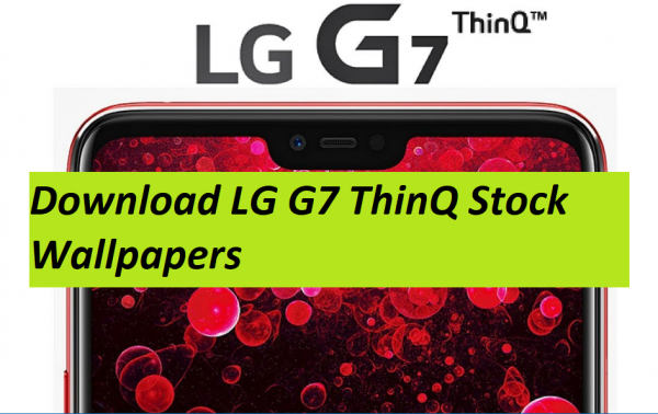 Download LG G7 ThinQ Stock Wallpapers | DroidVendor